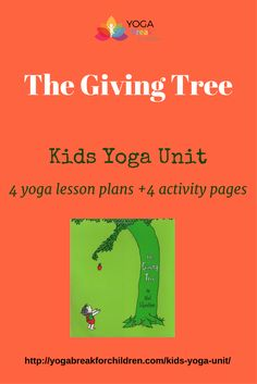 The Giving Tree is a Monthly Kids Yoga Unit inspired by the book The Giving Tree. Through kids yoga, it educates about Giving & Receiving and how important it is to do both. Great kids yoga lesson plans for the month of December! http://yogabreakforchildren.com/kids-yoga-unit/