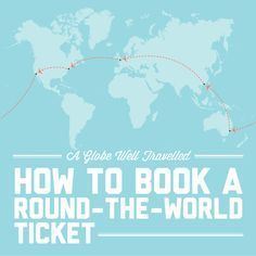 FAQs about round-the-world tickets, and how to go about booking one / A Globe Well Travelled
