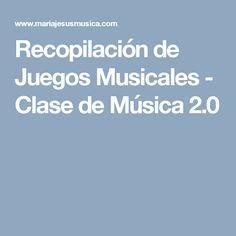 Recopilación de Juegos Musicales  - Clase de Música 2.0