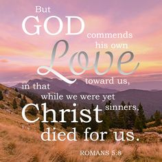 Romans But God demonstrates his own love for us in this: While we were still sinners, Christ died for us. Popular Bible Verses, Powerful Bible Verses, Bible Verses About Love, Bible Verse Art, Biblical Quotes, Bible Verses Quotes, Bible Scriptures, Spiritual Quotes, Faith Scripture