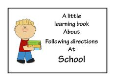 A Little learning book about Following directions at school. Clear expectations…