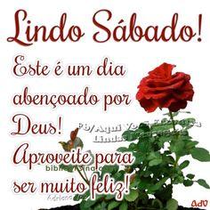 Lindo Sábado! Este é um dia abençoado por Deus! #Deus_Abencoe_Voce #Abencoe #Deus