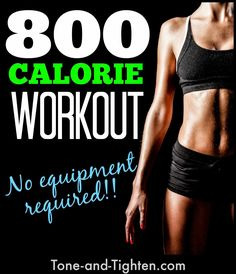 This at-home workout with no equipment will burn up to 800 calories! It's intense! Tone-and-Tighten.com