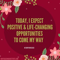 Today I expect positive and life chan