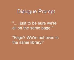 """This is true well beyond a """"dialogue prompt.""""  Happens way too often in life."""
