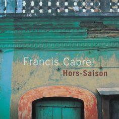 Francis Cabrel Hors-saison (Remastered)