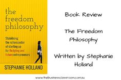 Book Review - The Freedom Philosophy - Written by Stephanie Holland