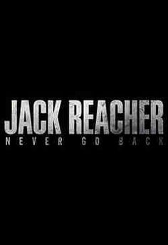 Download Jack Reacher Never Go Back 2016 Full Movie