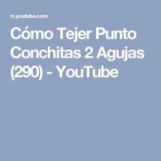 Cómo Tejer Punto Conchitas 2 Agujas (290) - YouTube