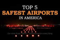 The Top 5 Safest Airports in America Screen Wipes, Aviation News, Tecno, First Step, Cleaning Wipes, Surface, How To Remove, America, Airports