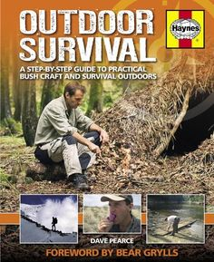 Outdoor Survival Manual: A step-by-step guide to practical bush craft and survival outdoors: Amazon.co.uk: Dave Pearce: 9780857334879: Books