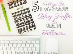 5 Ways To Increase Traffic & Gain Followers - The Organized Dream