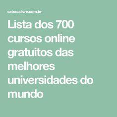 Lista dos 700 cursos online gratuitos das melhores universidades do mundo