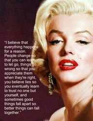 Marilyn Monroe I live off of her quotes