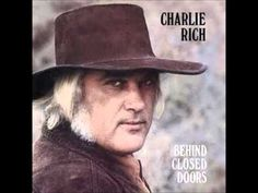 Charlie Rich - Behind Closed Doors - YouTube. Also love The Most Beautiful Girl in the World