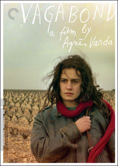 Vagabond - a film by Agnes Varda. Chilling art movie about a female vagabond and drifter. Agnes Varda made the first French New Wave movie back in the 1950s, and this 1980s movie is possibly her best work.