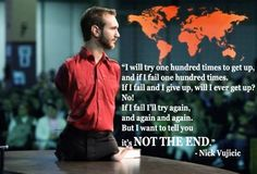 Motivational and Inspirational thoughts-quotes-Nick Vujicic-life-pictures-photos-Images Nick Vujicic, Amazing Quotes, Best Quotes, Life Quotes, Inspiring Quotes About Life, Inspirational Thoughts, Inspiring People, You Gave Up, Told You So