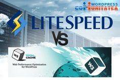 LiteSpeed Cache vs W3 Total Cache – Comparație Wordpress, Desktop, Blog, Blogging