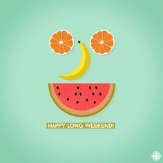 New party member! Tags: happy fruit cbc long weekend