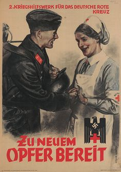 """German WWII propaganda poster to encourage women to volunteer for the German Red cross: """"Ready for new casualties"""""""