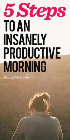 5 Steps to an Insanely Productive Morning (even if you're not a morning person!)