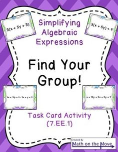 """Simplifying Algebraic Expressions """"Find Your Group"""" Activi"""