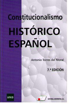 Torres del Moral, Antonio. Constitucionalismo histórico español. Universitas, 2012