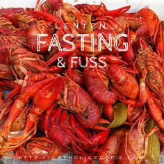 Lenten Fasting and Fuss - Lent and Fasting. We catholics of the 21st century have it easy. Especially here in south Louisiana where fresh seafood is plentiful. But it used to not be that way. Click here to find out more: http://catholicfoodie.com/lenten-fasting-and-fuss