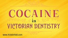 Cocaine, together with its significant benefits and significant addiction potential, was discovered in the late 19th century (1884 to 1885). Dentists were quick to put cocaine to work for their patients to numb previously excruciating dental work. | Cocaine in Victorian Dentistry, KristinHolt.com