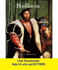 Holbein (Chaucer Library of Art) (9781904449324) Jane Roberts , ISBN-10: 1904449328  , ISBN-13: 978-1904449324 ,  , tutorials , pdf , ebook , torrent , downloads , rapidshare , filesonic , hotfile , megaupload , fileserve