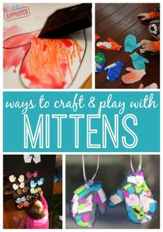 Ways to Craft & Play with Mittens