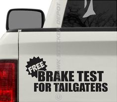 Free Brake Test For Tailgaters Funny Bumper by SkyhawkStickerDepot