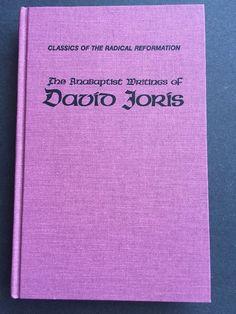 The Anabaptist Writings of David Joris, 1535-1543 Vol. 7 (1993, Hardcover)
