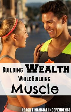 Building Wealth While Building Muscle #wealth #health reachfinancialind...