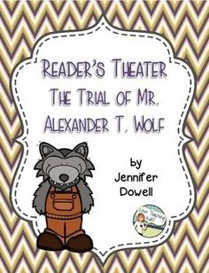 """Reader's Theater of a mock trial of Alexander T. Wolf. This is based on the book of """"The True Story of the Three Little Pigs""""."""