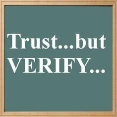 Trust...but verify...