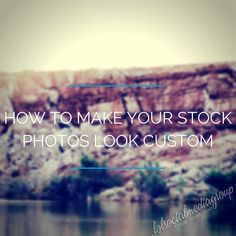 How to Make Your Stock Photos Look Custom