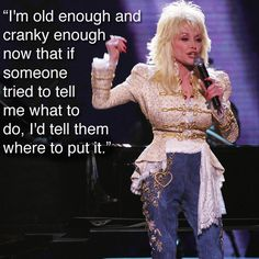 Dolly Parton on getting older.