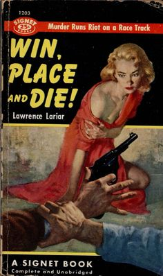 Win, Place, and Die! novel by Lawrence Lariar pulp cover art woman dame man men rescue gun pistol revolver danger