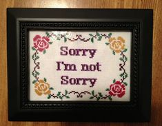 PATTERN Sorry I'm Not Sorry Cross Stitch Floral Subversive Funny Wall Art