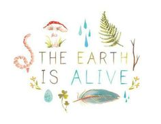 The #Earth is Alive!