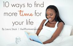 10 ways to find more time for your life: The Mom Universe
