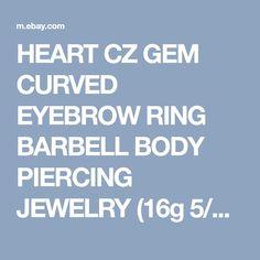 "HEART CZ GEM CURVED EYEBROW RING BARBELL BODY PIERCING JEWELRY (16g 5/16"") | eBay"