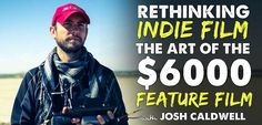 """I had the pleasure of meeting Joshua Caldwell, a brother in """"indie filmmaking"""" arms. He directed a $6000 feature film called LAYOVER..."""