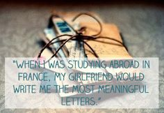 """""""When I was studying abroad in #France, my #girlfriend would write me the most meaningful #letters."""" #quote #beautiful #beauty #love"""