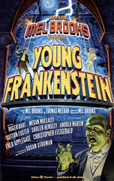 Young Frankenstein  This is just great artwork on this poster - could work as both a movie poster or a Broadway poster