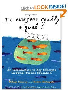Is Everyone Really Equal? An Introduction to Key Concepts in Social Justice Education (Multicultural Education) (Multicultural Education Series): Ozlem Sensoy, Robin DiAngelo: 9780807752692