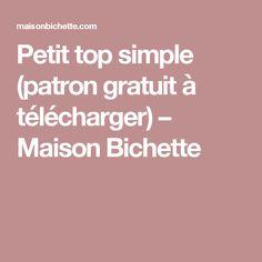 Petit top simple (patron gratuit à télécharger) – Maison Bichette