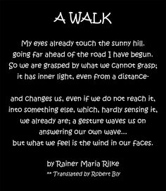 """Rainer Maria Rilke, """"Letters to a Young Poet"""" """"live into the answers..that is believing"""""""