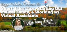 BP Podcast 019 : Short Sales Tips, Starting Out in Real Estate, & Working w/ Virtual Assistants with Tracy Royce